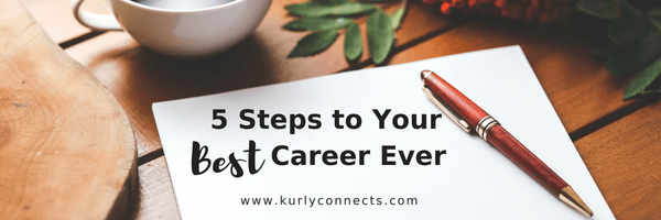 5 Steps to your Best Career or Business